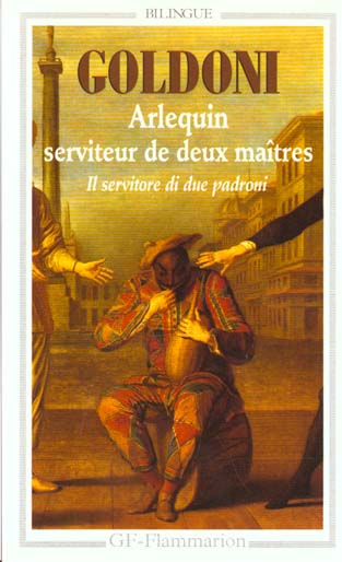 ARLEQUIN SERVITEUR DE DEUX MAITRES - IL SERVITORE DI DUE PADRONI