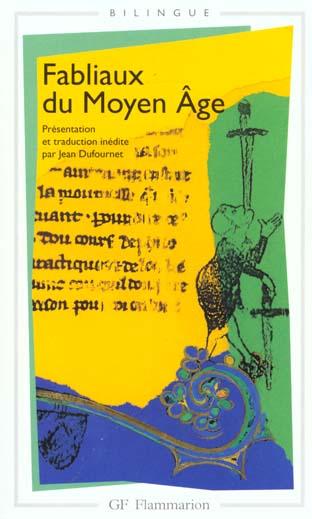 FABLIAUX DU MOYEN AGE (BILINGUE) - PRESENTATION ET TRADUCTION INEDITE PAR JEAN DUFOURNET