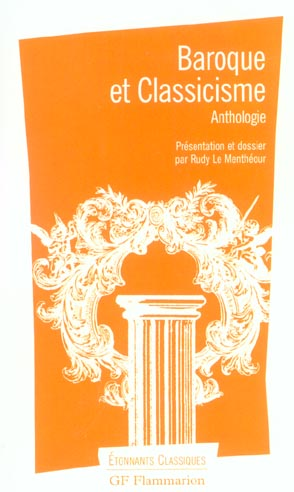BAROQUE ET CLASSICISME - ANTHOLOGIE