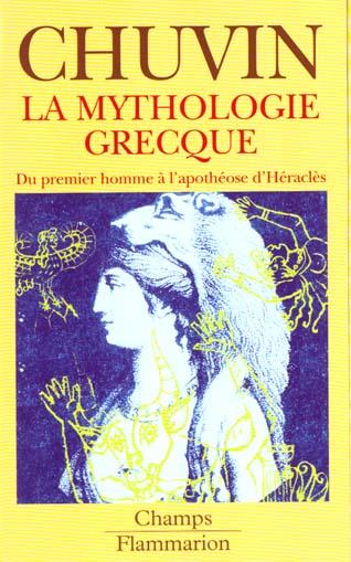 MYTHOLOGIE GRECQUE, DU PREMIER HOMME A L'APOTHEOSE D'HERACLES (LA)