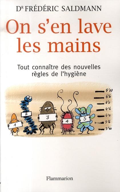 ON S'EN LAVE LES MAINS - TOUT CONNAITRE DES NOUVELLES REGLES DE L'HYGIENE