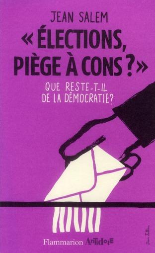 ELECTIONS, PIEGE A CONS ? - QUE RESTE-T-IL DE LA DEMOCRATIE ?