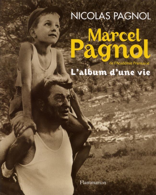 MARCEL PAGNOL - L'ALBUM D'UNE VIE (1895-1974)