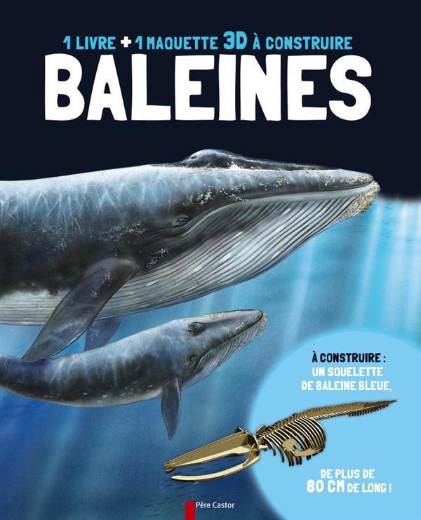 BALEINES - UN LIVRE + UNE MAQUETTE 3D A CONSTRUIRE