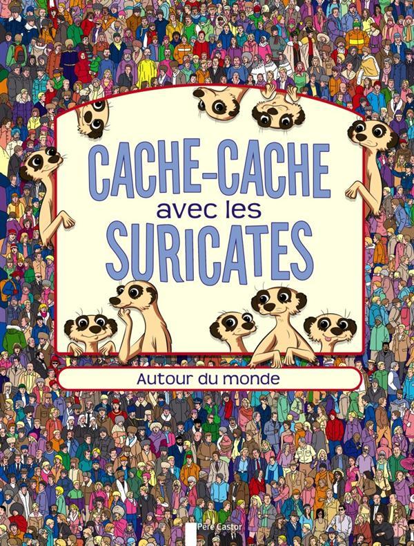 CACHE-CACHE AVEC LES SURICATES - AUTOUR DU MONDE