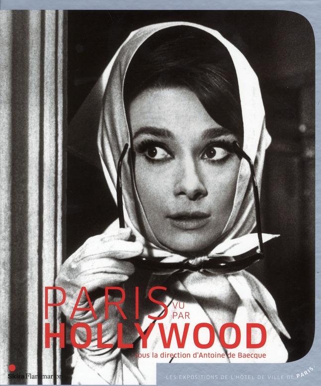 PARIS VU PAR HOLLYWOOD [EXPOSITION, HOTEL DE VILLE DE PARIS, SALLE SAINT-JEAN, 18 SEPTEMBRE-29 DECEM