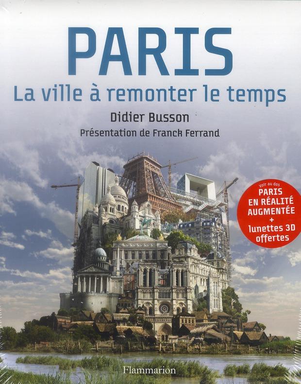 PARIS - LA VILLE A REMONTER LE TEMPS