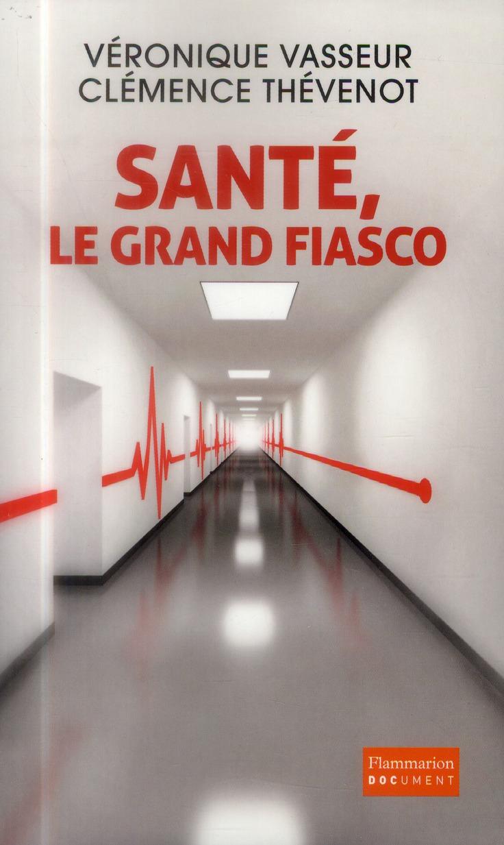 SANTE, LE GRAND FIASCO