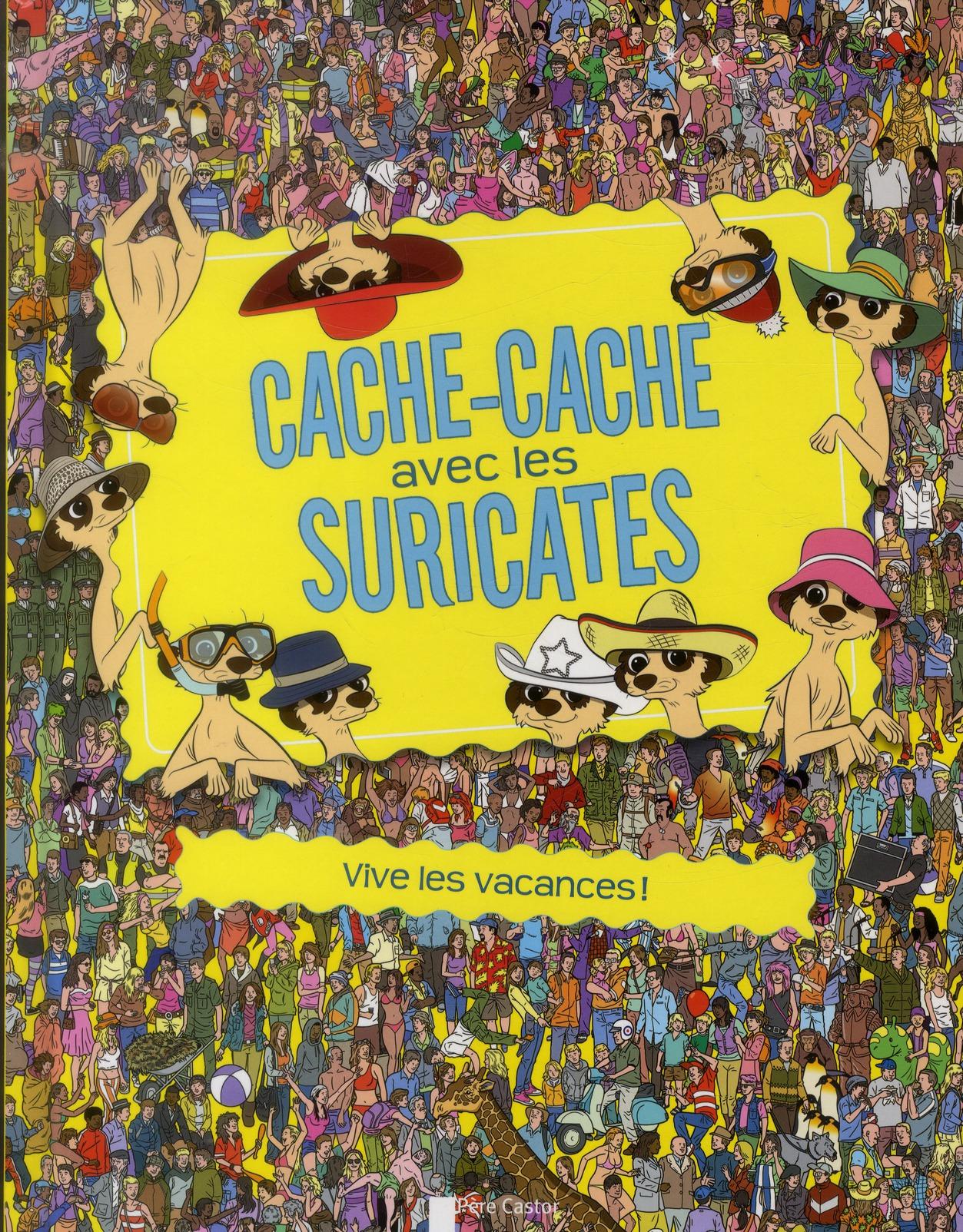 CACHE-CACHE AVEC LES SURICATES - VIVE LES VACANCES