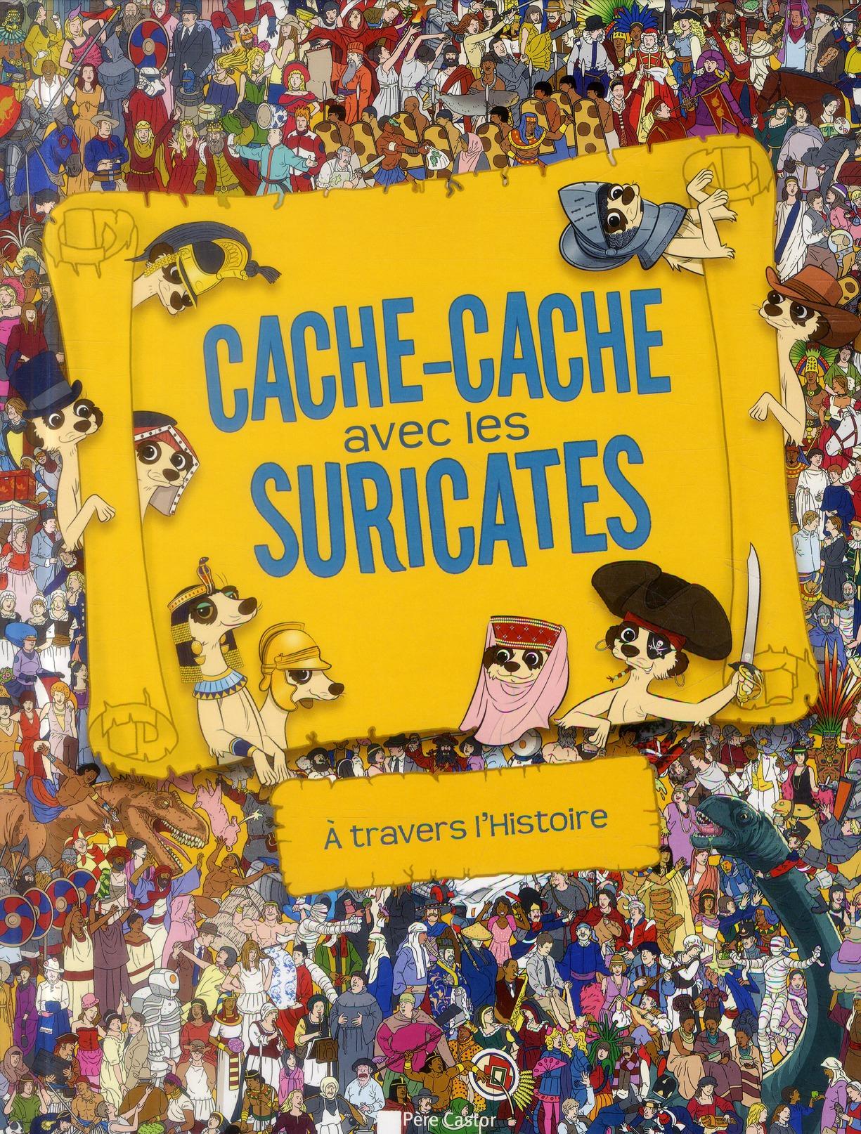 CACHE-CACHE AVEC LES SURICATES - A TRAVERS L'HISTOIRE
