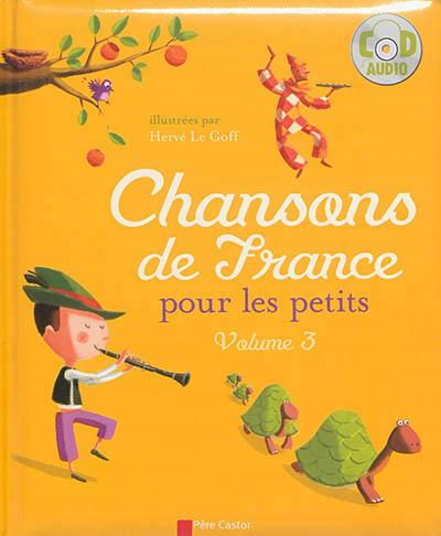 CHANSONS DE FRANCE POUR LES PETITS - VOLUME 3