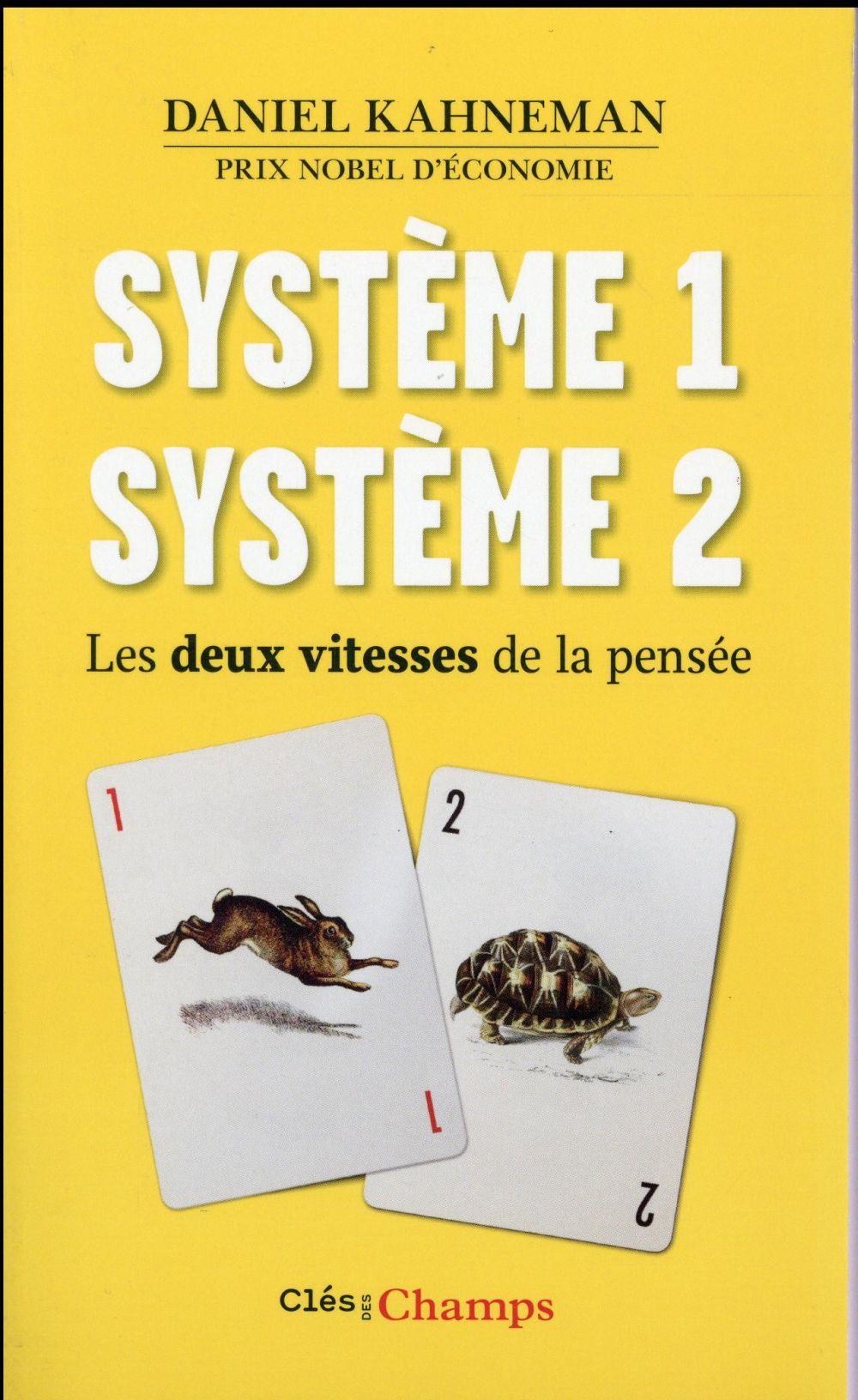 SYSTEME 1 / SYSTEME 2 - LES DEUX VITESSES DE LA PENSEE