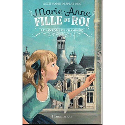 MARIE-ANNE, FILLE DU ROI T6 - LE FANTOME DE CHAMBORD