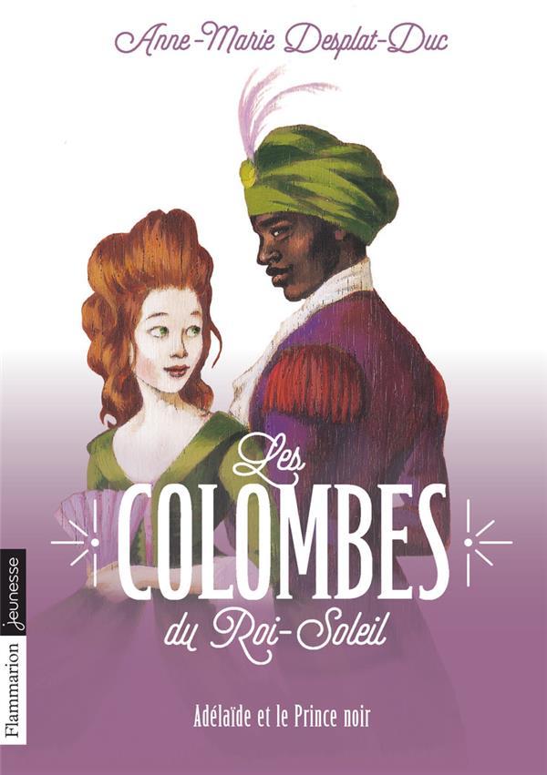 LES COLOMBES DU ROI-SOLEIL T10 (POCHE) - ADELAIDE ET LE PRINCE NOIR
