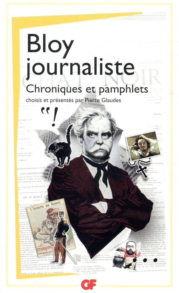 BLOY JOURNALISTE - CHRONIQUES ET PAMPHLETS
