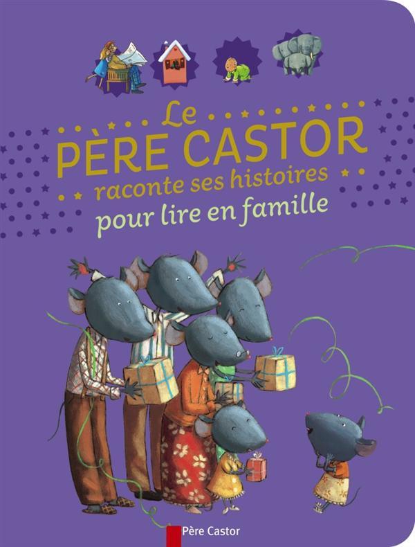 LE PERE CASTOR RACONTE SES HISTOIRES POUR LIRE EN FAMILLE