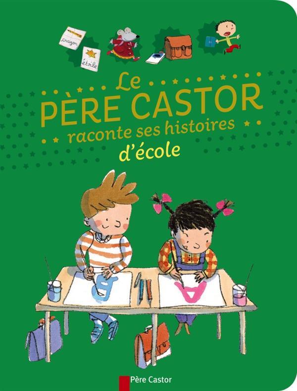 LE PERE CASTOR RACONTE SES HISTOIRES D'ECOLE