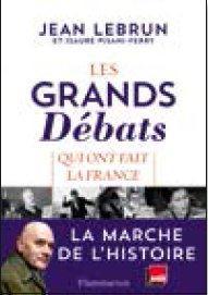 LES GRANDS DEBATS QUI ONT FAIT LA FRANCE