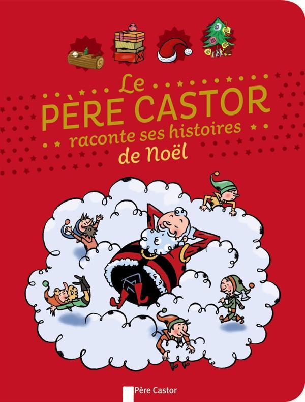 LE PERE CASTOR RACONTE SES HISTOIRES DE NOEL