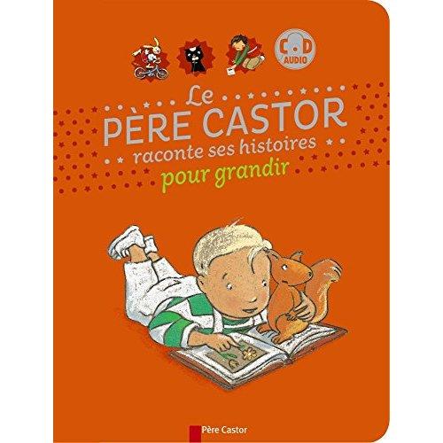 LE PERE CASTOR RACONTE SES HISTOIRES POUR GRANDIR + CD