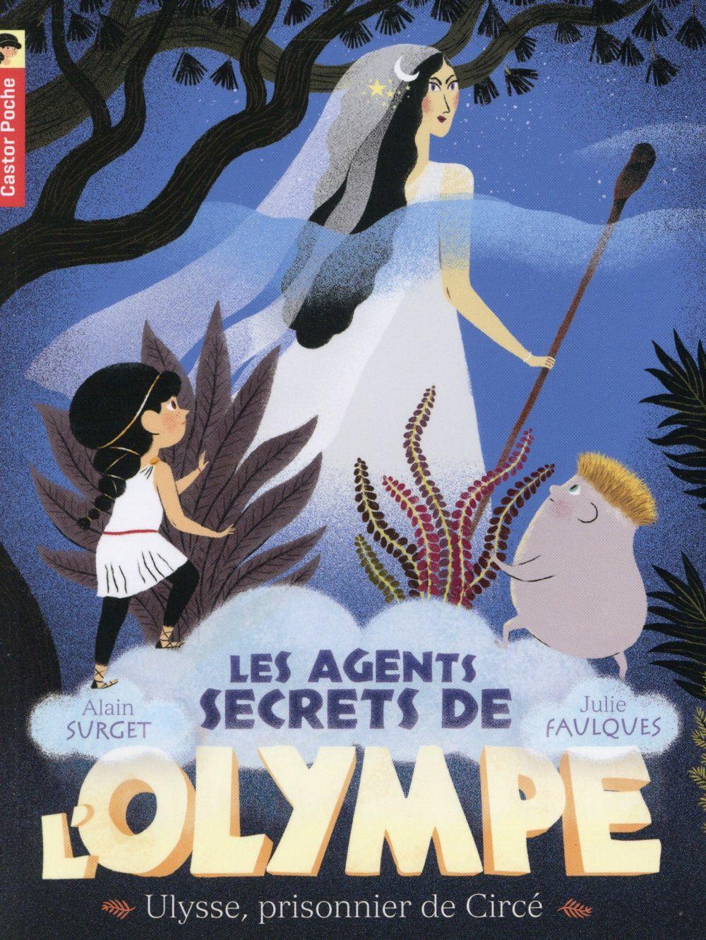 ULYSSE, PRISONNIER DE CIRCE - LES AGENTS SECRETS DE L'OLYMPE - T4