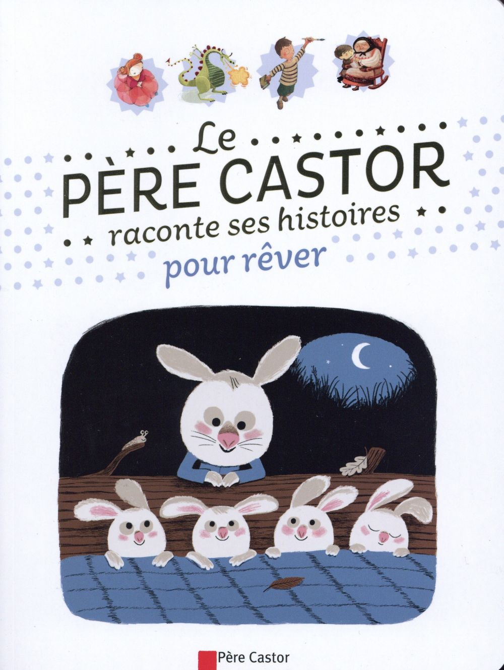 LE PERE CASTOR RACONTE SES HISTOIRES POUR REVER