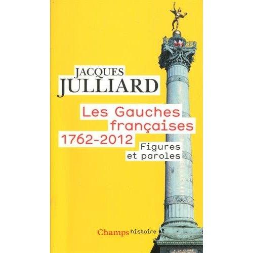 LES GAUCHES FRANCAISES (1762-2012) - FIGURES ET PAROLES