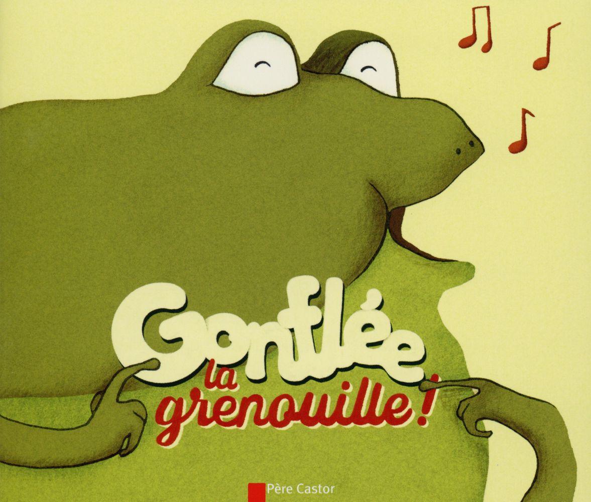 GONFLEE,  LA GRENOUILLE !