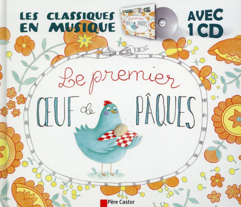LES CLASSIQUES EN MUSIQUE - LE 1ER OEUF DE PAQUES + CD