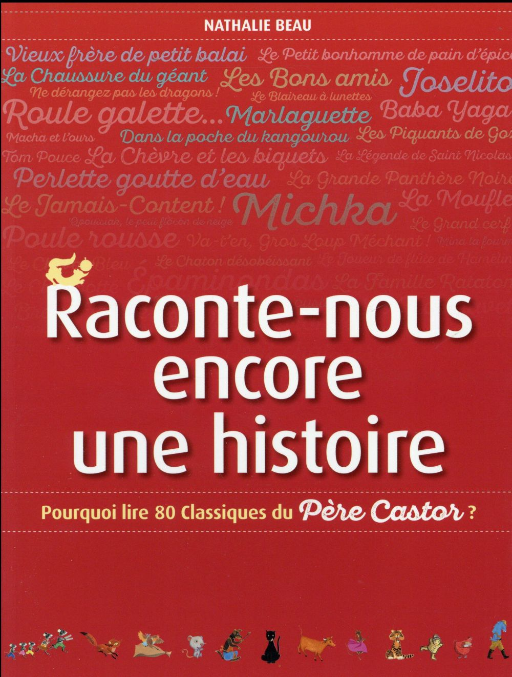 RACONTE-NOUS ENCORE UNE HISTOIRE