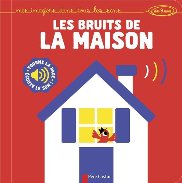 LES BRUITS DE LA MAISON - MES IMAGIERS DANS TOUS LES SENS (DES 9 MOIS).