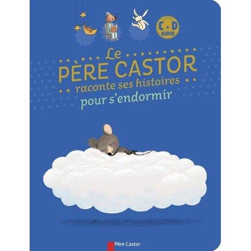 LE PERE CASTOR RACONTE SES HISTOIRES POUR S'ENDORMIR + CD