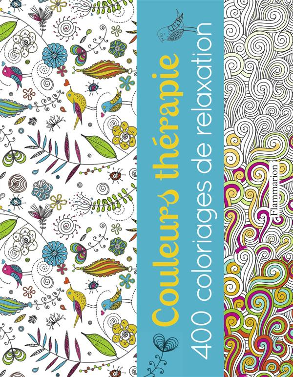 COULEURS THERAPIE 400 COLORIAGES DE RELAXATION