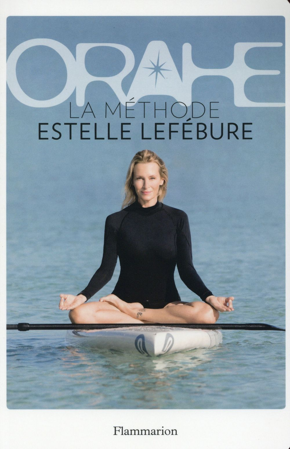 ORAHE LA METHODE ESTELLE LEFEBURE