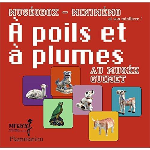A POILS ET A PLUMES AU MUSEE GUIMET - MUSEOBOX MINIMEMO