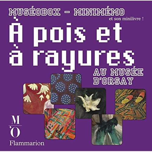 A POIS ET A RAYURES AU MUSEE D'ORSAY - MUSEOBOX MINIMEMO