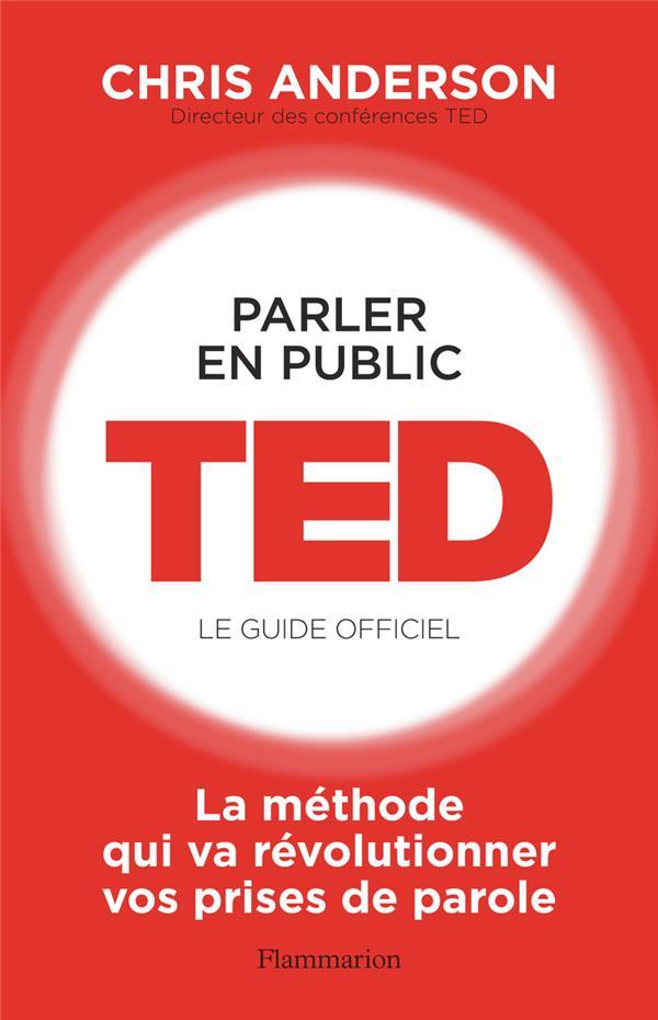 PARLER EN PUBLIC. TED, LE GUIDE OFFICIEL