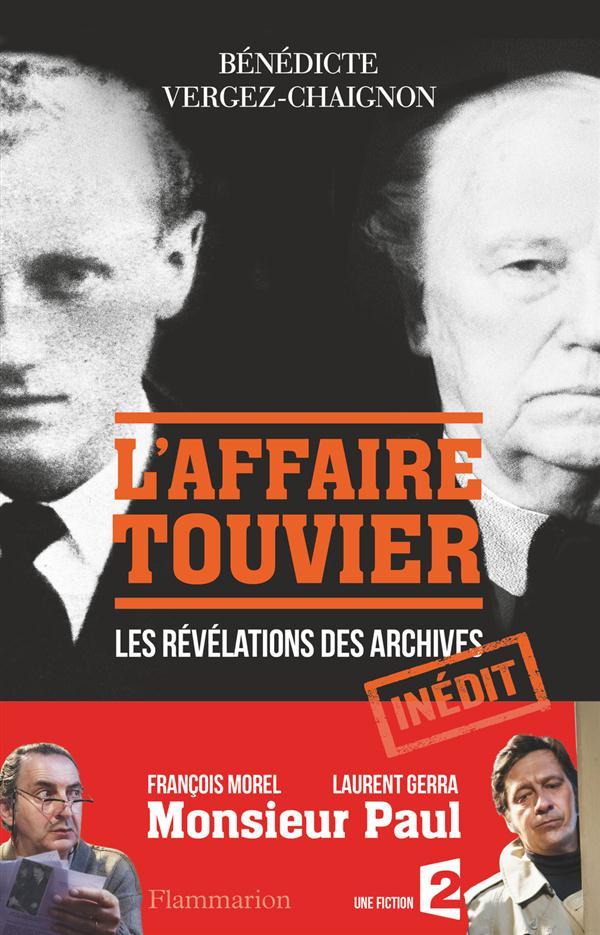 L'AFFAIRE TOUVIER - QUAND LES ARCHIVES S'OUVRENT...