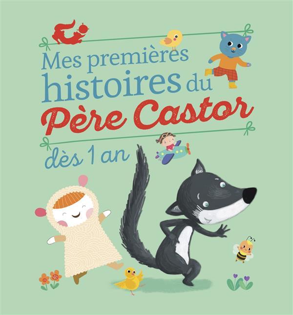 MES PREMIERES HISTOIRES DU PERE CASTOR DES 1 AN