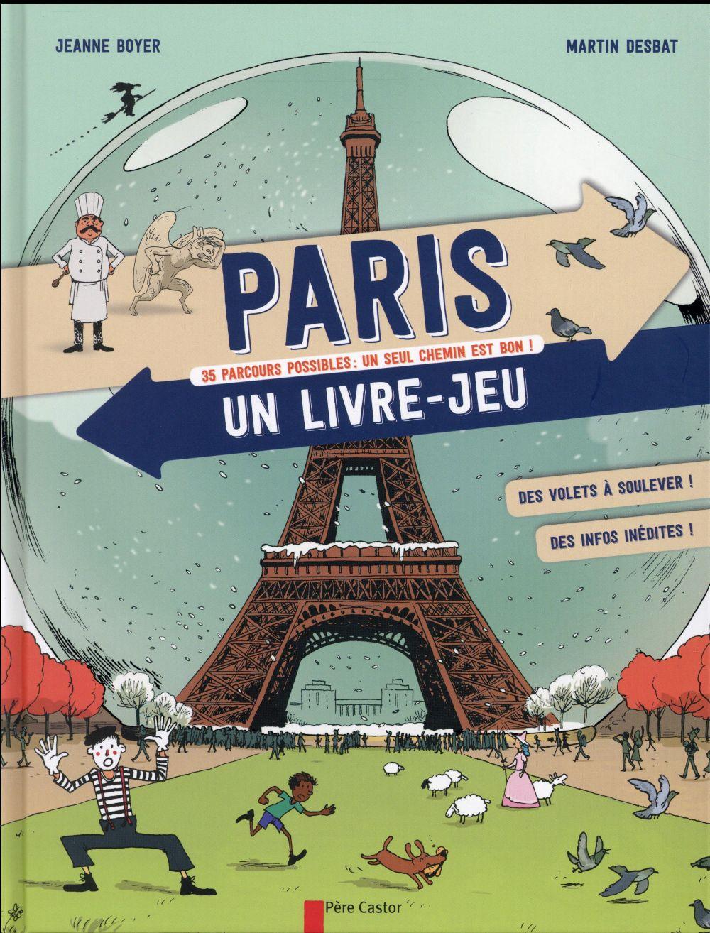 PARIS, UN LIVRE-JEU - 35 PARCOURS POSSIBLES : UN SEUL CHEMIN EST BON ! DES VOLETS A SOULEVER ! DES I