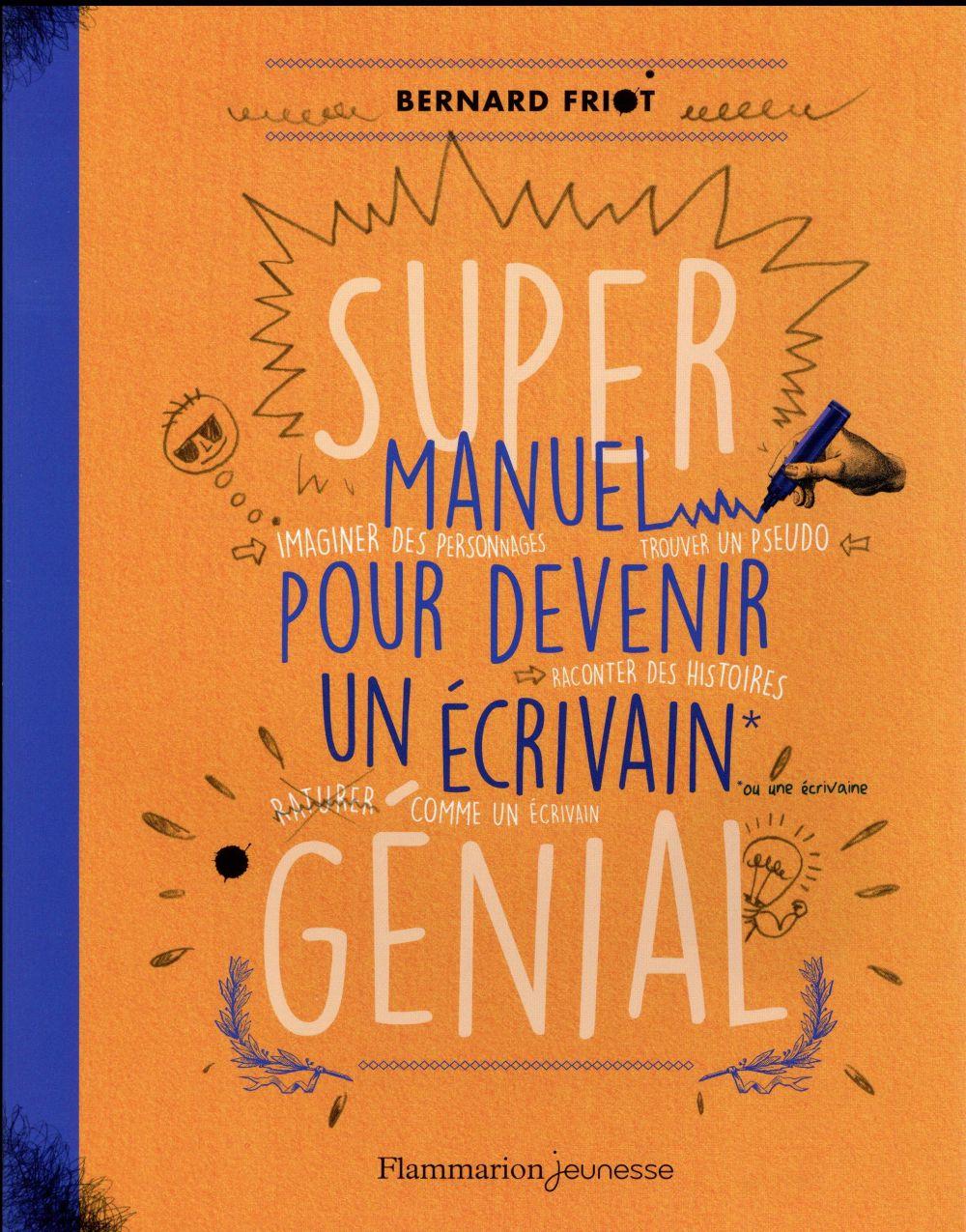 SUPER MANUEL POUR DEVENIR UN ECRIVAIN GENIAL