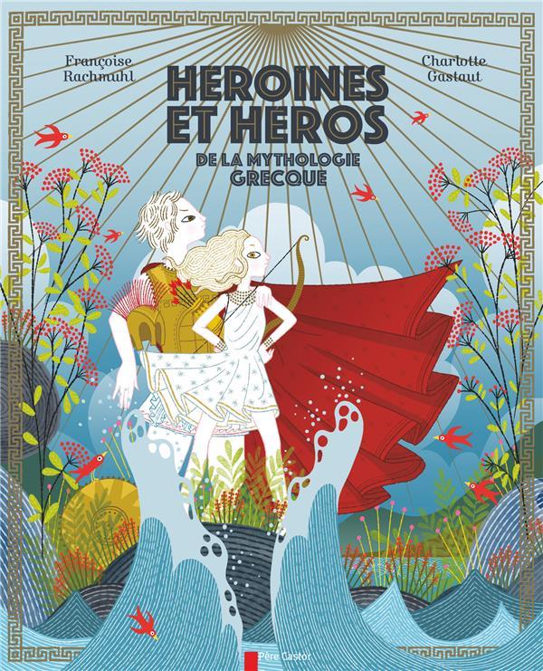 HEROINES ET HEROS DE LA MYTHOLOGIE GRECQUE