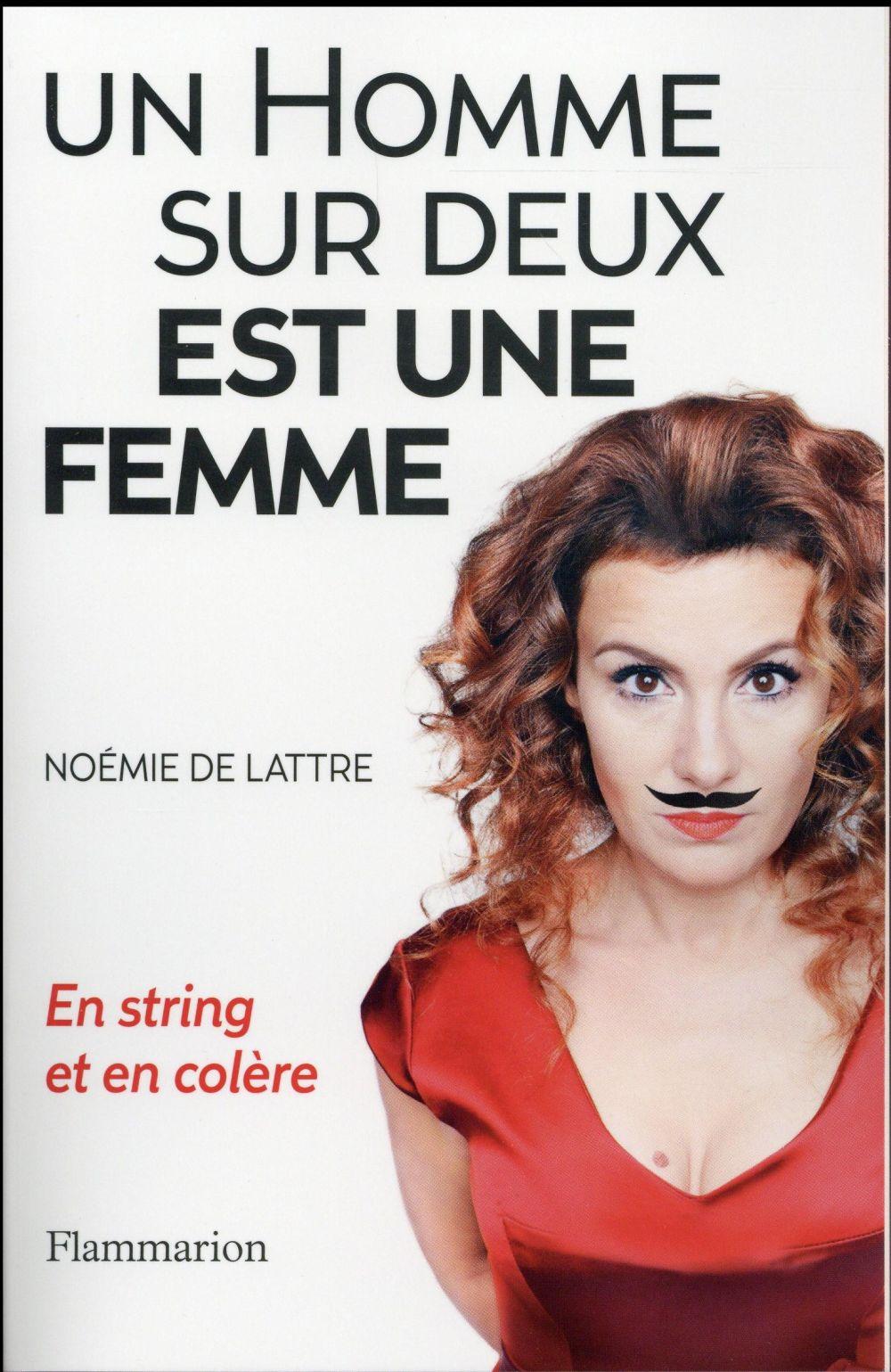 UN HOMME SUR DEUX EST UNE FEMME - EN STRING ET EN COLERE