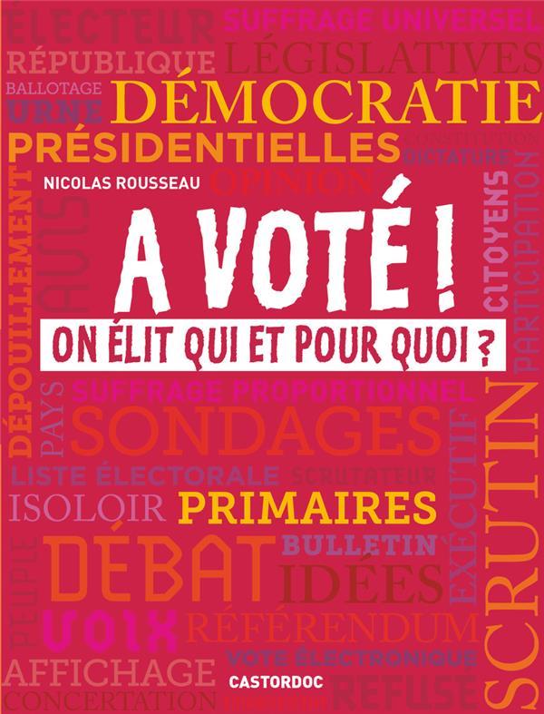 A VOTE ! ON ELIT QUI ET POUR QUOI ?