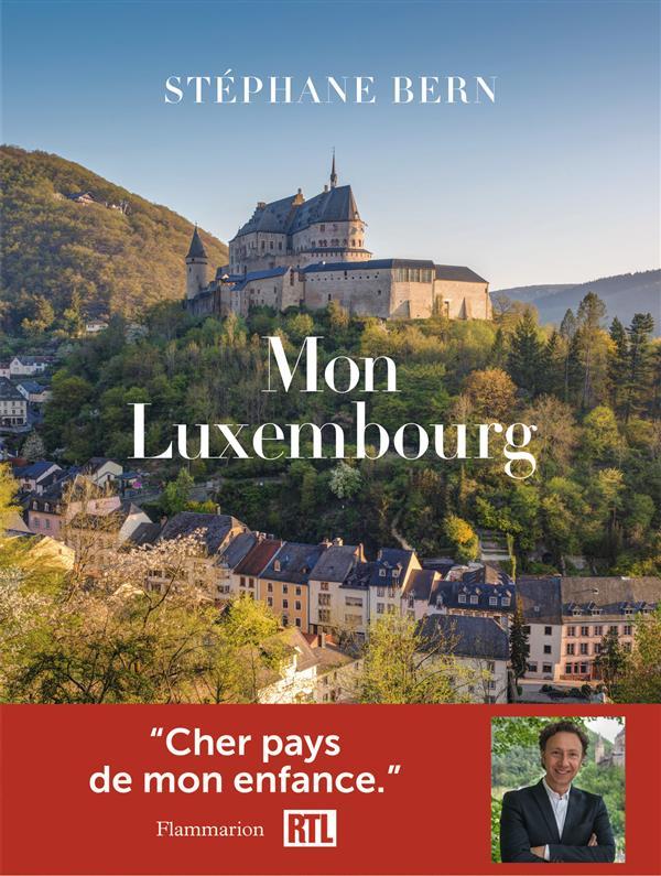 MON LUXEMBOURG, UN PAYS A DECOUVRIR