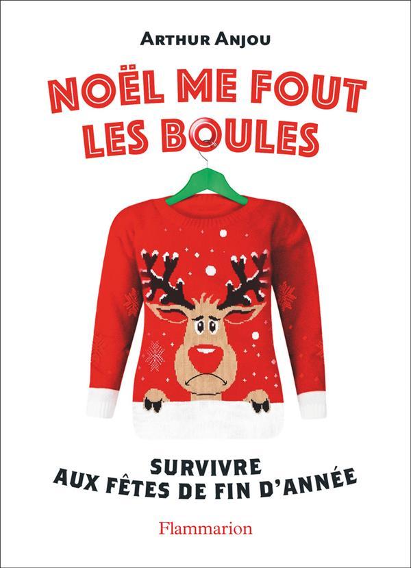 NOEL ME FOUT LES BOULES - SURVIVRE AUX FETES DE FIN D'ANNEE