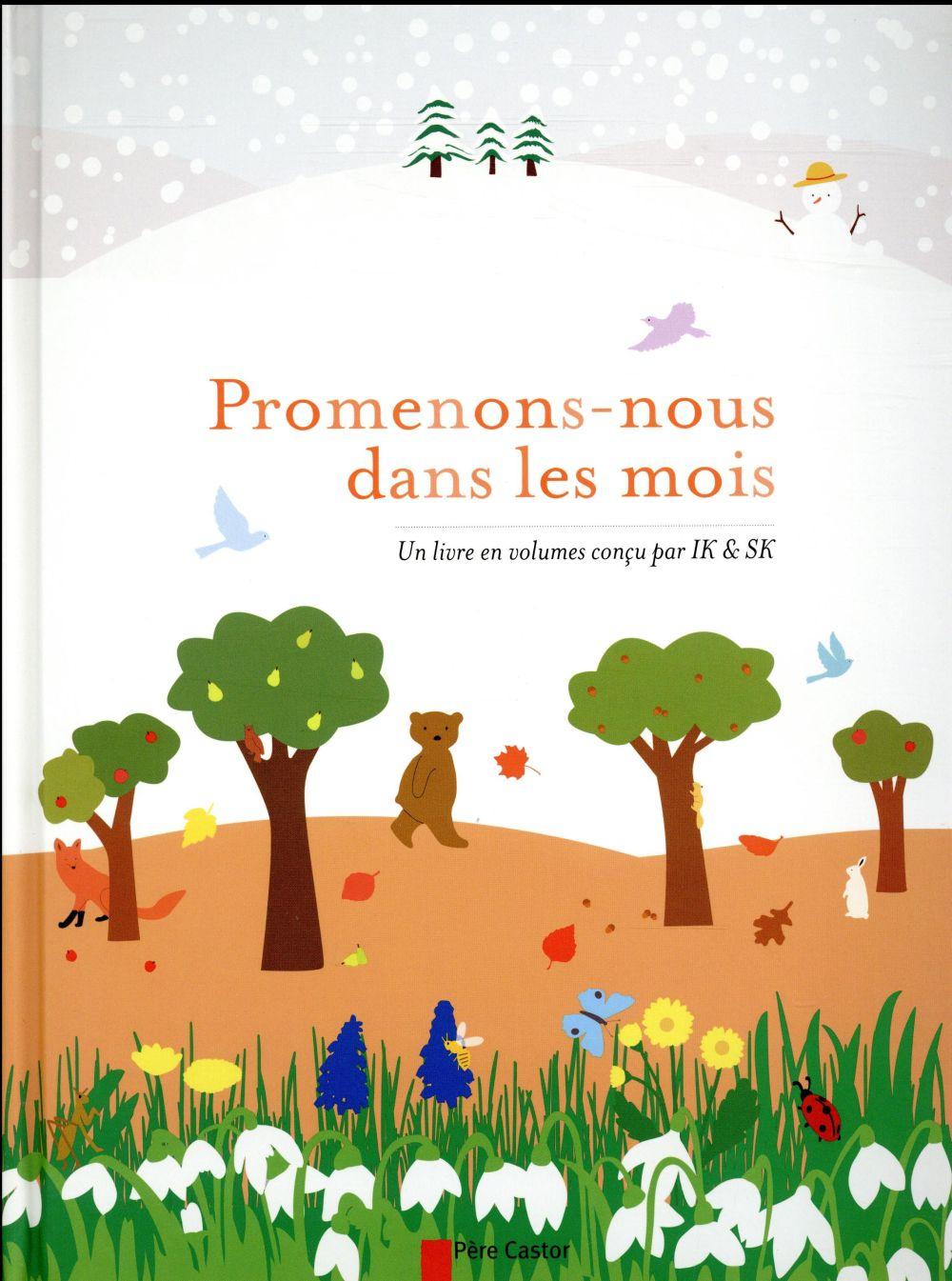 PROMENONS-NOUS DANS LES MOIS (UN LIVRE EN VOLUMES CONCU PAR IK & SK)