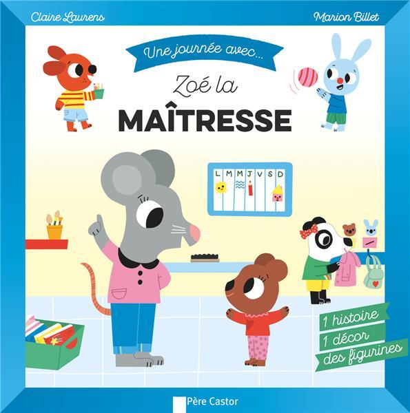 ZOE LA MAITRESSE - 1 HISTOIRE, 1 DECOR, DES FIGURINES