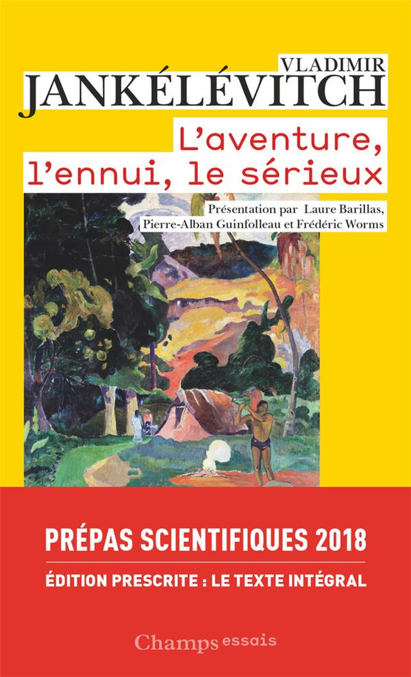 L'AVENTURE, L'ENNUI, LE SERIEUX (VERSION INTEGRALE)