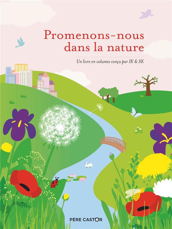 PROMENONS-NOUS DANS LA NATURE - UN LIVRE EN VOLUMES